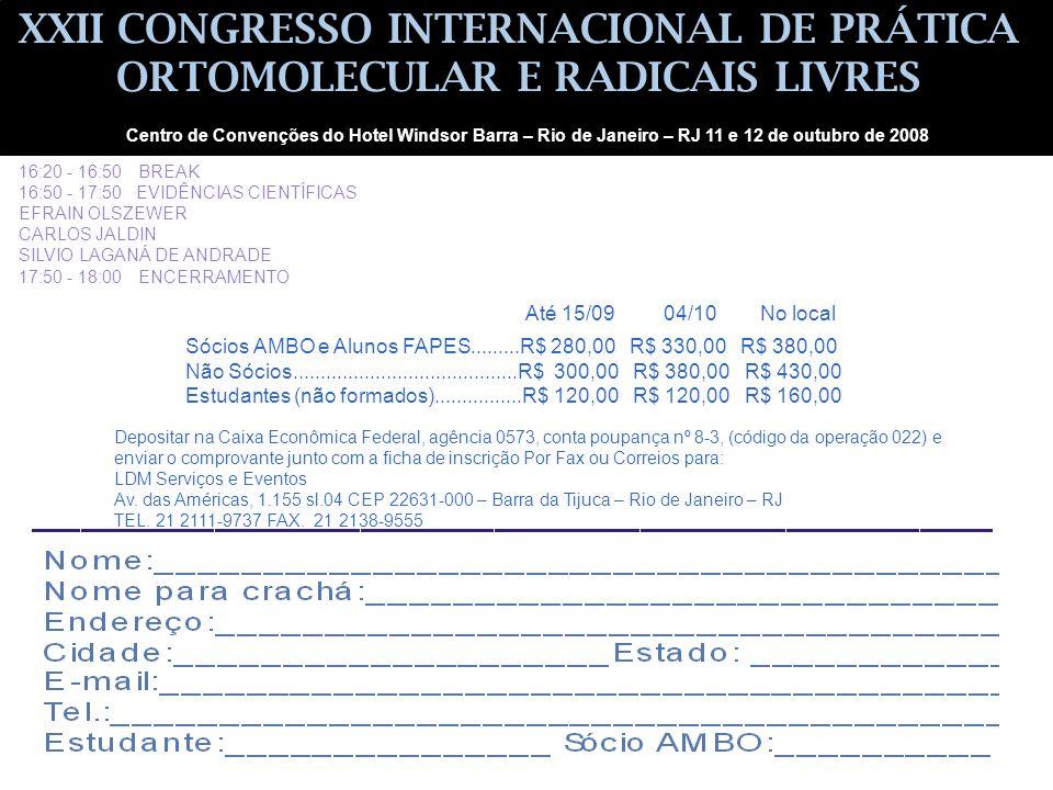 Sócios AMBO e Alunos FAPES.........R$ 280,00 R$ 330,00 R$ 380,00 Não Sócios.........................................R$ 300,00 R$ 380,00 R$ 430,00 Estu