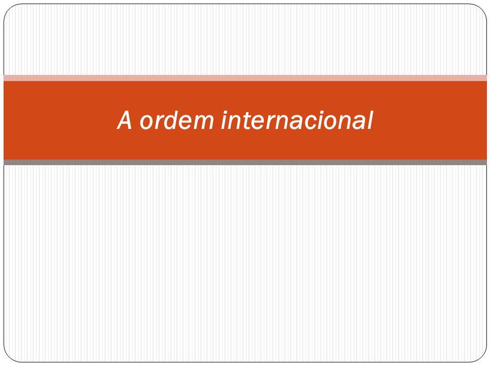 A ordem internacional