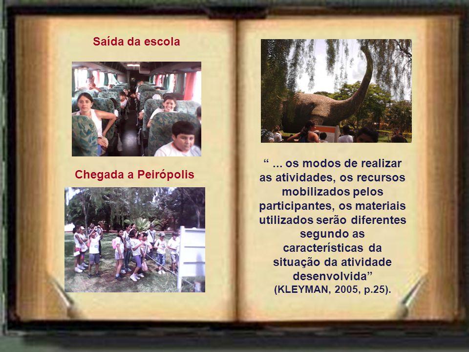 Saída da escola Chegada a Peirópolis ...