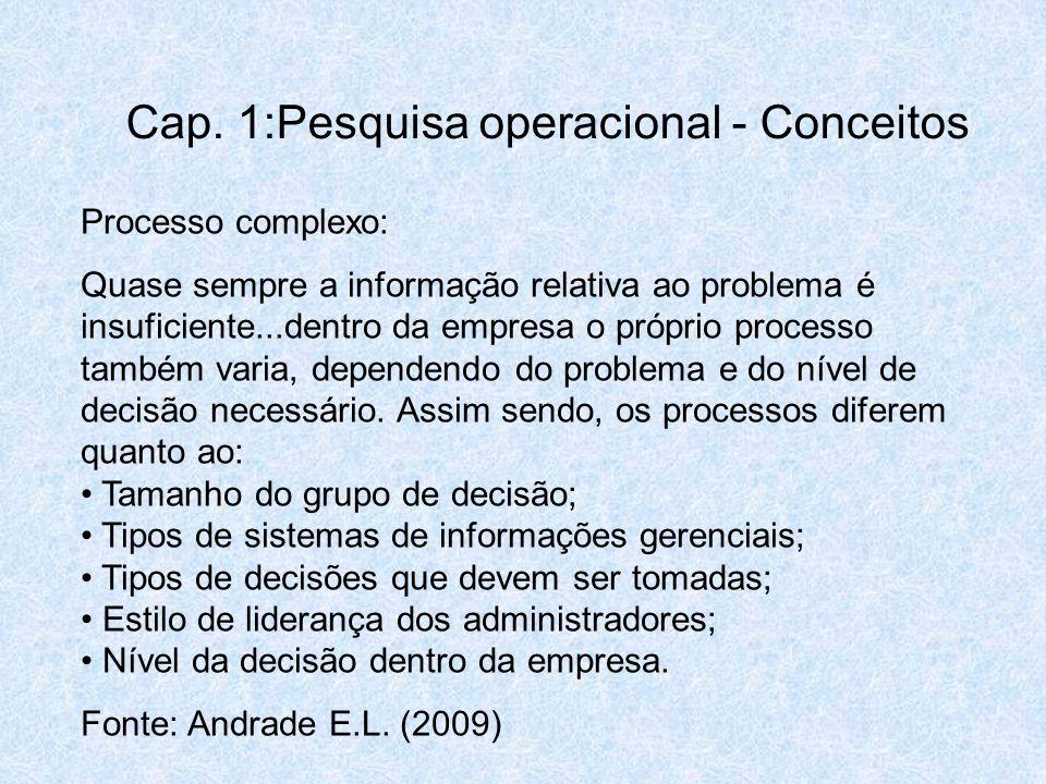 Processo complexo: Quase sempre a informação relativa ao problema é insuficiente...dentro da empresa o próprio processo também varia, dependendo do pr