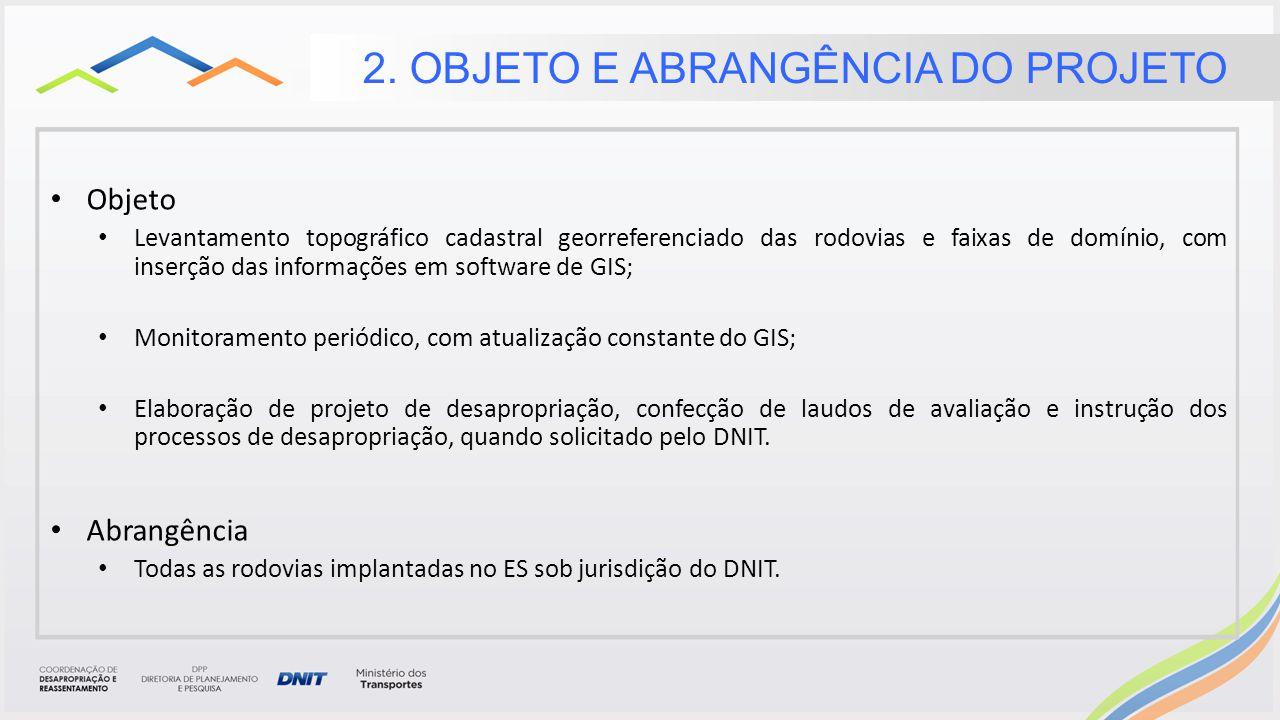 Objetivo geral: fornecer à SR/DNIT/ES condições técnicas e operacionais para gerir as faixas de domínio sob sua responsabilidade.