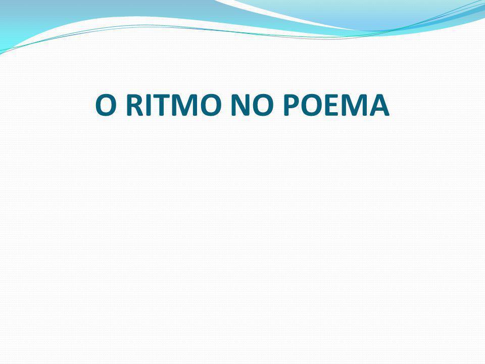 O RITMO NO POEMA