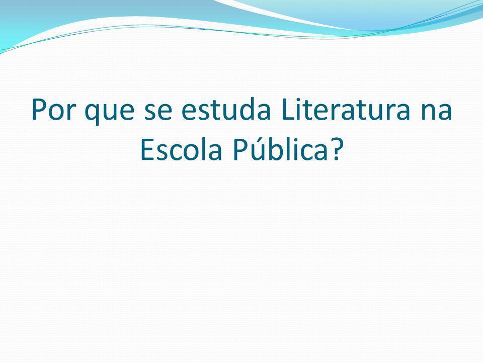 Por que se estuda Literatura na Escola Pública?