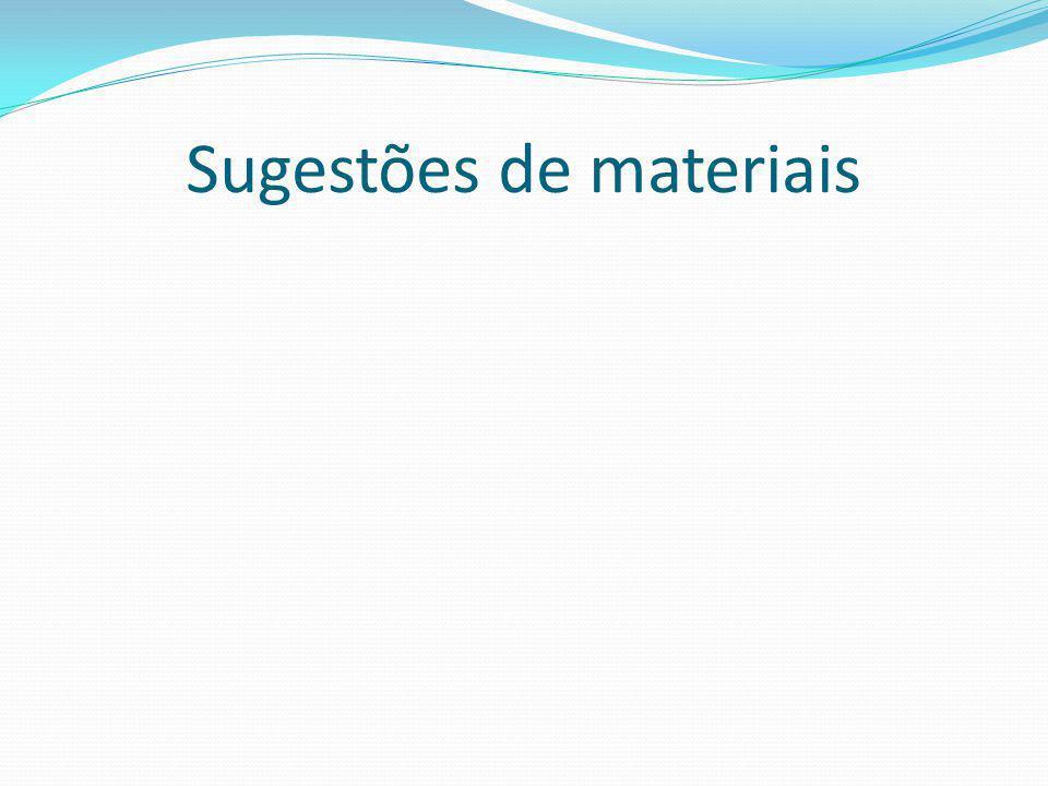 Sugestões de materiais