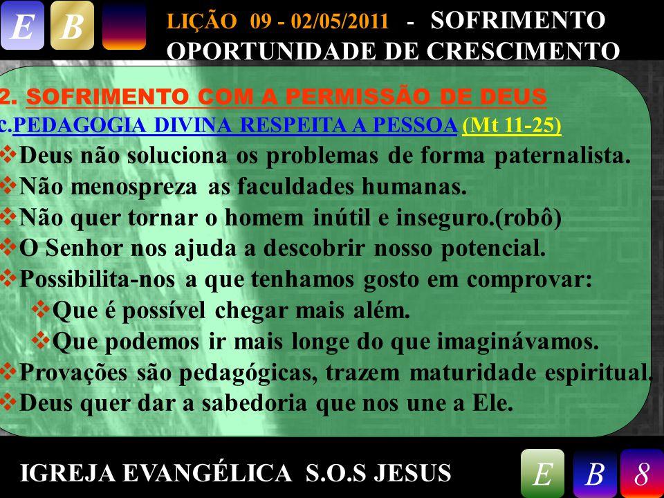 9/26/20148 LIÇÃO 09 - 02/05/2011 - SOFRIMENTO OPORTUNIDADE DE CRESCIMENTO EB 8EB 2.