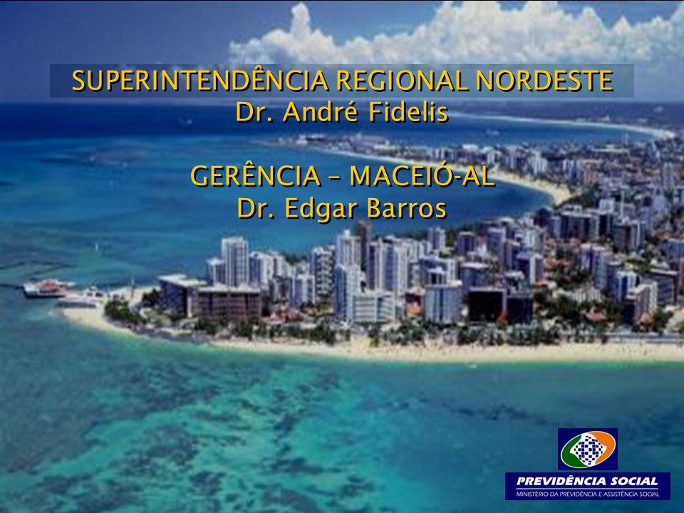 Defesa Judicial do INSS – O Papel do Perito Médico SUPERINTENDÊNCIA REGIONAL NORDESTE Dr. André Fidelis GERÊNCIA – MACEIÓ-AL Dr. Edgar Barros SUPERINT