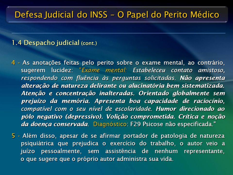 Defesa Judicial do INSS – O Papel do Perito Médico 4 - As anotações feitas pelo perito sobre o exame mental, ao contrário, sugerem lucidez: