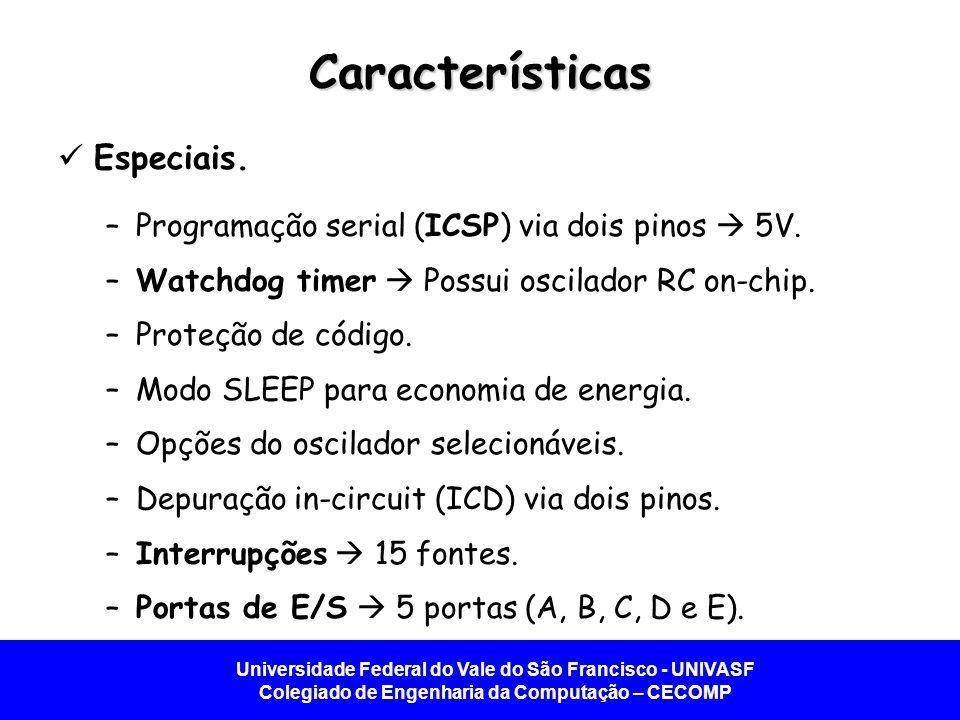 Universidade Federal do Vale do São Francisco - UNIVASF Colegiado de Engenharia da Computação – CECOMP Características Especiais. –Programação serial