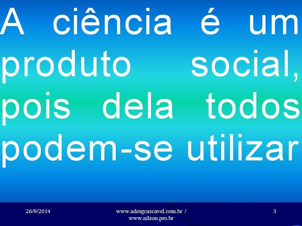 26/9/2014www.adesgcascavel.com.br / www.nilson.pro.br 3