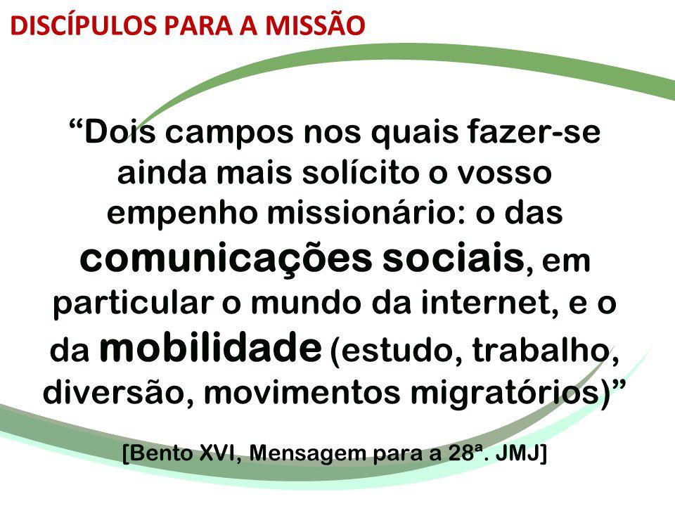 """""""Dois campos nos quais fazer-se ainda mais solícito o vosso empenho missionário: o das comunicações sociais, em particular o mundo da internet, e o da"""