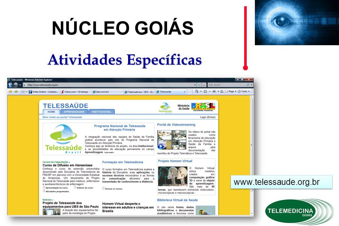 at NÚCLEO GOIÁS Atividades Específicas www.telessaude.org.br