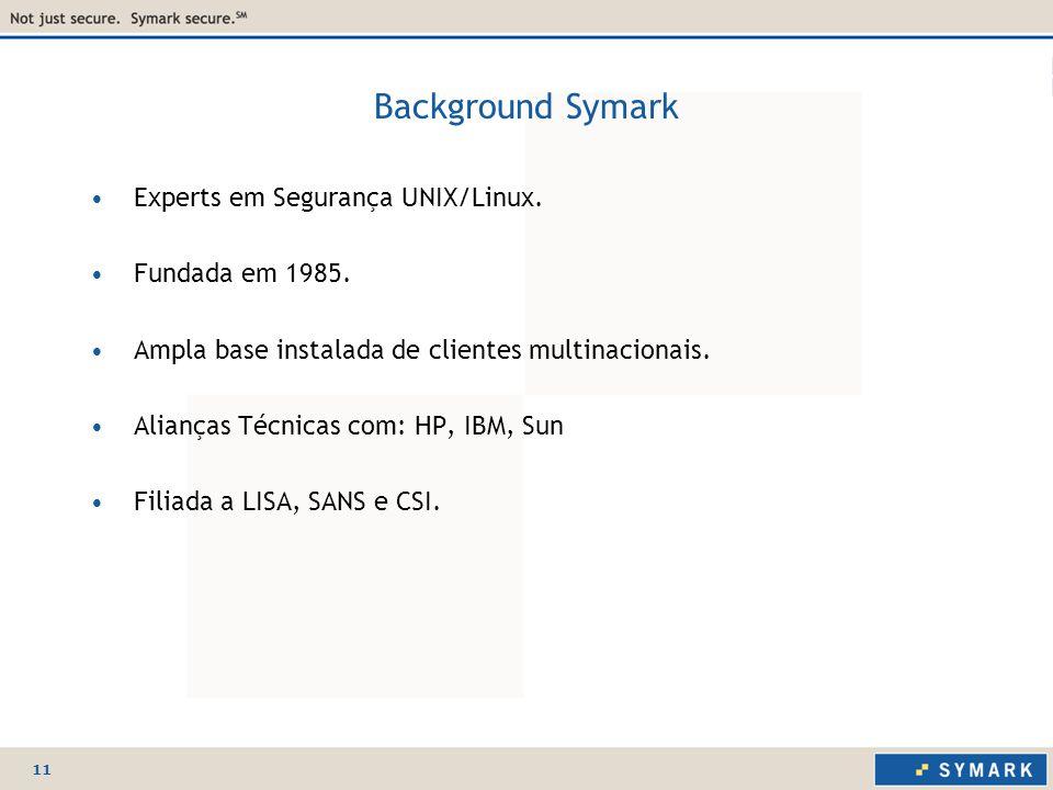 11 Background Symark Experts em Segurança UNIX/Linux.
