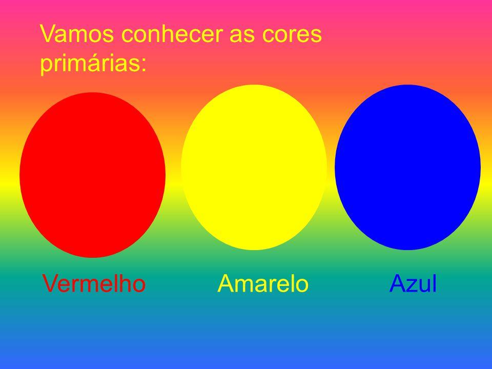 Vamos conhecer as cores primárias: VermelhoAmareloAzul
