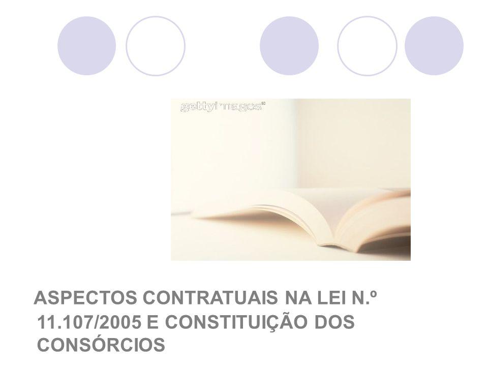 ASPECTOS CONTRATUAIS NA LEI N.º 11.107/2005 E CONSTITUIÇÃO DOS CONSÓRCIOS