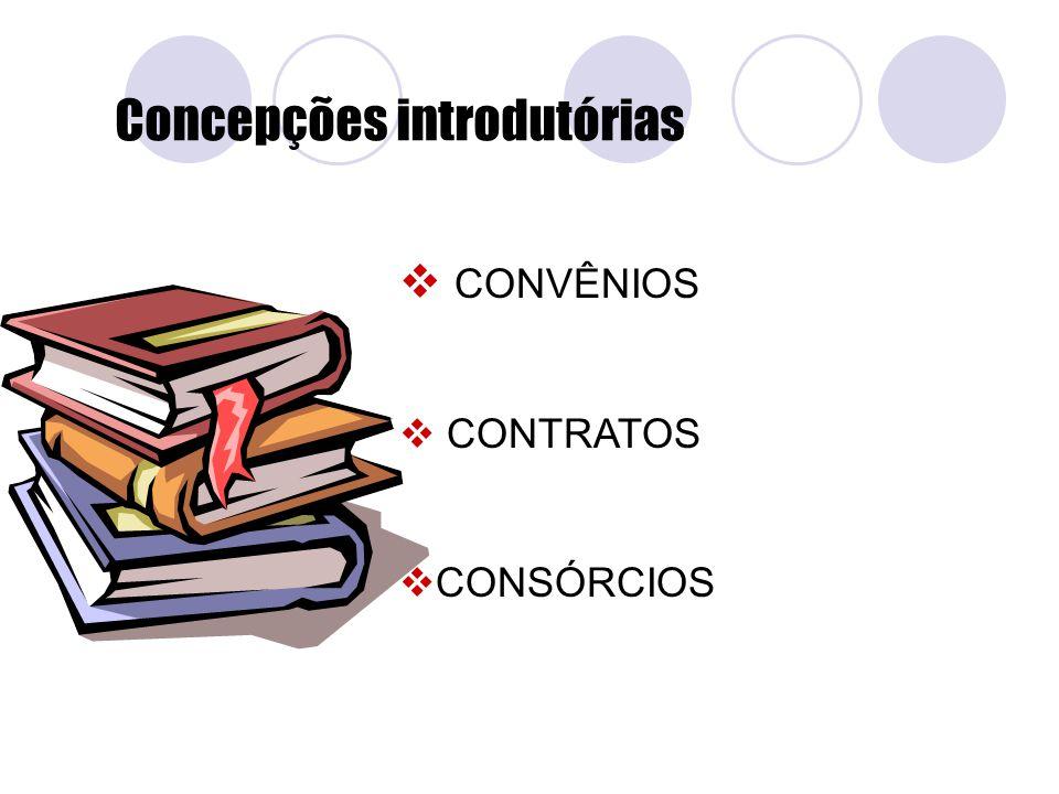  CONVÊNIOS  CONTRATOS  CONSÓRCIOS Concepções introdutórias