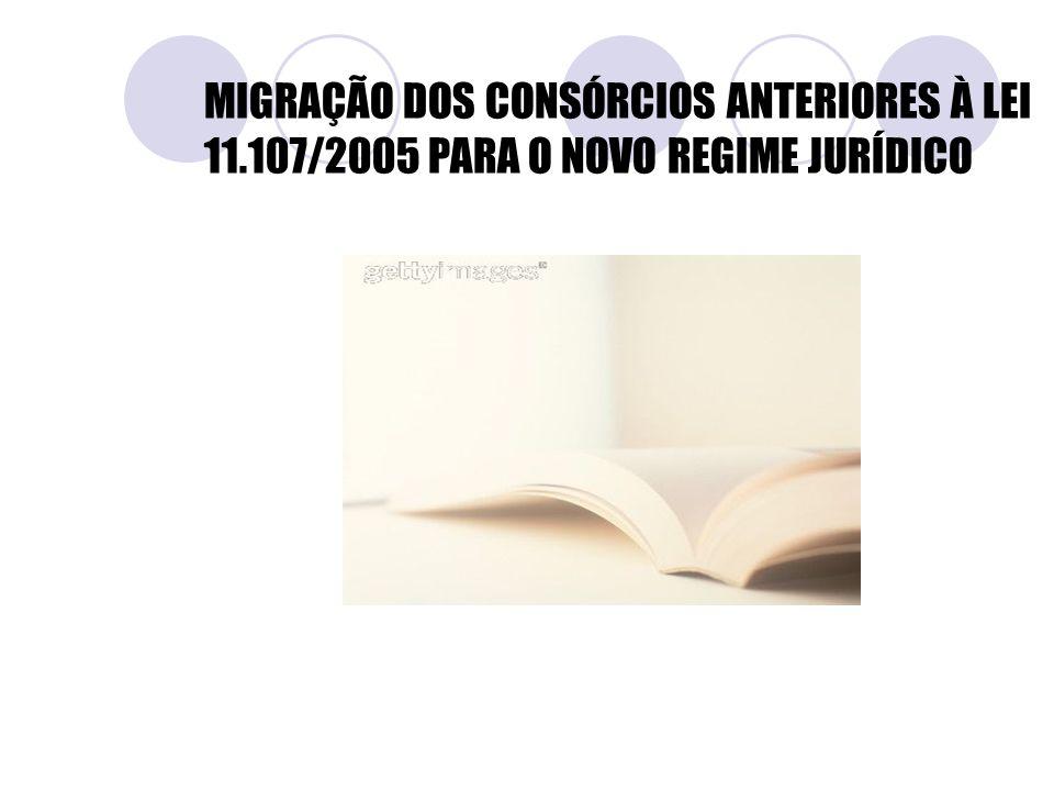 MIGRAÇÃO DOS CONSÓRCIOS ANTERIORES À LEI 11.107/2005 PARA O NOVO REGIME JURÍDICO