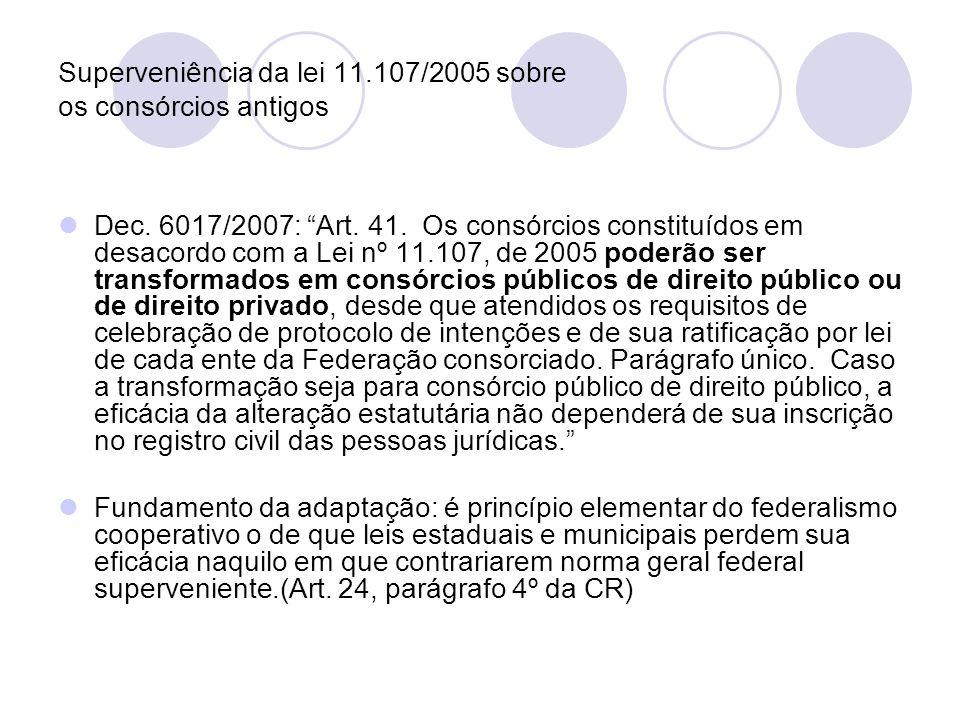 Superveniência da lei 11.107/2005 sobre os consórcios antigos Dec.