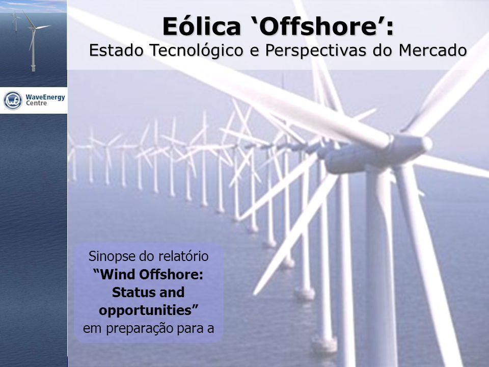 Eólica 'Offshore': Estado Tecnológico e Perspectivas do MercadoRecurso  Áreas near-shore de Europa e de grande parte do mundo favoráveis A partir de 6-7 m/s média o recurso é considerado bom  Recurso eólico marítimo mais vasto, mais consistente e menos turbulento  Europa do Norte excelente, Europa do Sul bom recurso