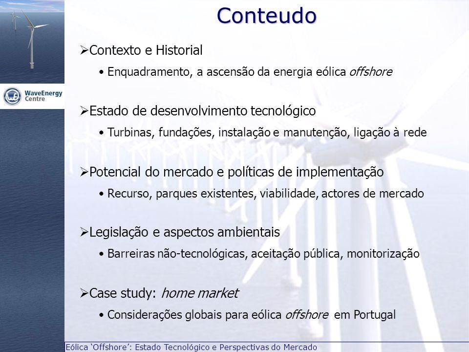 Eólica 'Offshore': Estado Tecnológico e Perspectivas do MercadoEnquadramento  Historial inegável da energia eólica e previsões energéticas  Necessidade de aumentar cota de ER Portfólio verde: benéfico para produção e imagem  'Offshore' está a sofrer um crescimento fundamental  Enquadramento e indústria existente e credível  Em Portugal não tem sido considerado favorável eólica offshore Águas profundas perto da costa; legislação inexistente  Investimentos frequentemente partilhados Volume de investimento de várias centenas M€; partilha de risco