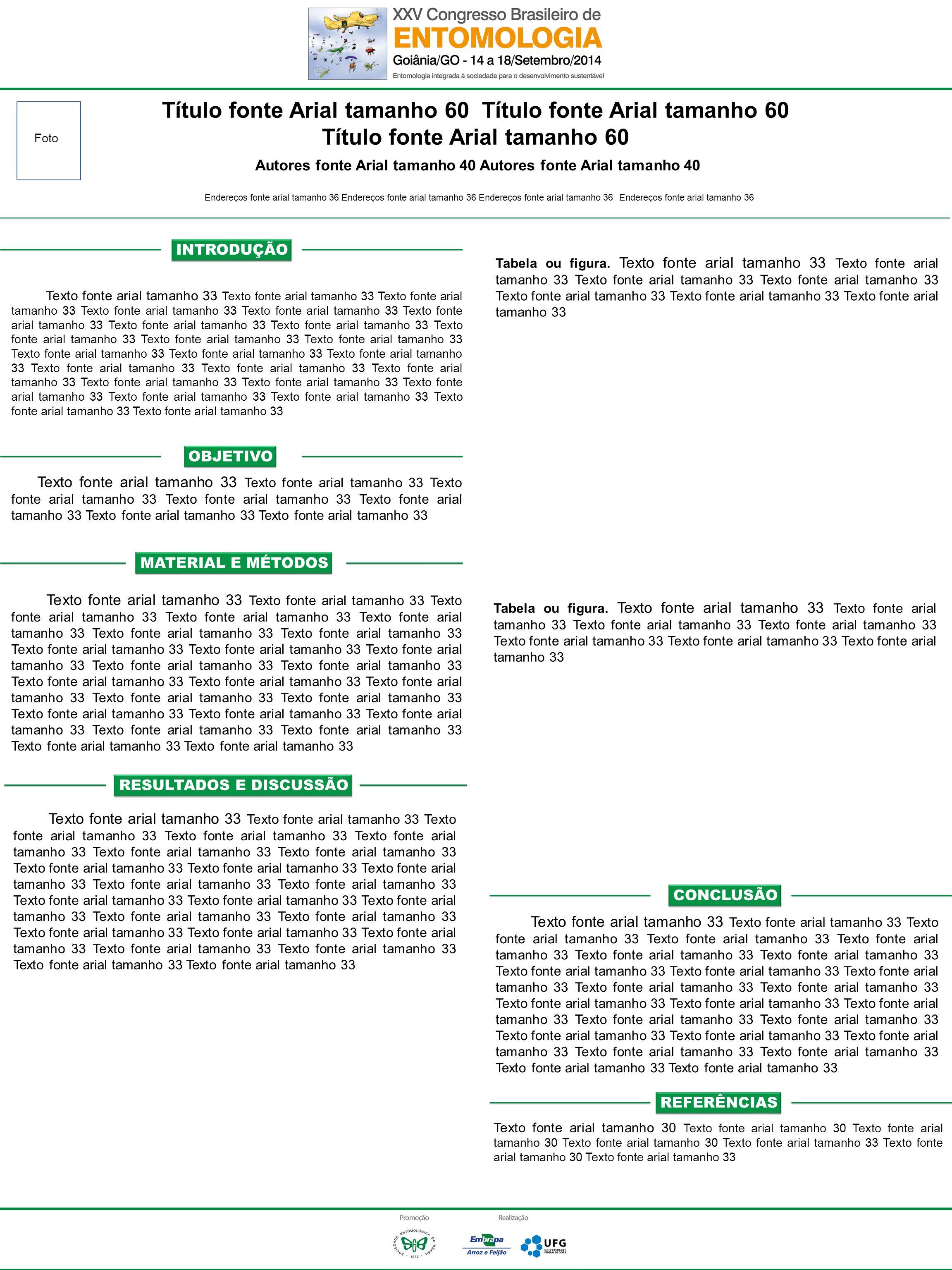 Título fonte Arial tamanho 60 Autores fonte Arial tamanho 40 Endereços fonte arial tamanho 36 Endereços fonte arial tamanho 36 Texto fonte arial tamanho 33 Texto fonte arial tamanho 33 Texto fonte arial tamanho 33 Texto fonte arial tamanho 33 Texto fonte arial tamanho 33 Texto fonte arial tamanho 33 Texto fonte arial tamanho 33 Texto fonte arial tamanho 33 Texto fonte arial tamanho 33 Texto fonte arial tamanho 33 Texto fonte arial tamanho 33 Texto fonte arial tamanho 33 Texto fonte arial tamanho 33 Texto fonte arial tamanho 33 Texto fonte arial tamanho 33 Texto fonte arial tamanho 33 Texto fonte arial tamanho 33 Texto fonte arial tamanho 33 Texto fonte arial tamanho 33 Texto fonte arial tamanho 33 Texto fonte arial tamanho 33 Texto fonte arial tamanho 33 Texto fonte arial tamanho 33 Texto fonte arial tamanho 33 Texto fonte arial tamanho 33 Texto fonte arial tamanho 33 Texto fonte arial tamanho 33 Texto fonte arial tamanho 33 Texto fonte arial tamanho 33 Texto fonte arial tamanho 33 Texto fonte arial tamanho 33 Texto fonte arial tamanho 33 Texto fonte arial tamanho 33 Texto fonte arial tamanho 33 Texto fonte arial tamanho 33 Texto fonte arial tamanho 33 Texto fonte arial tamanho 33 Texto fonte arial tamanho 33 Texto fonte arial tamanho 33 Texto fonte arial tamanho 33 Texto fonte arial tamanho 33 Texto fonte arial tamanho 33 Texto fonte arial tamanho 33 Texto fonte arial tamanho 33 Texto fonte arial tamanho 33 Texto fonte arial tamanho 33 Texto fonte arial tamanho 33 Texto fonte arial tamanho 33 Texto fonte arial tamanho 33 Texto fonte arial tamanho 33 Texto fonte arial tamanho 33 Texto fonte arial tamanho 33 Texto fonte arial tamanho 33 Texto fonte arial tamanho 33 Texto fonte arial tamanho 33 Tabela ou figura.