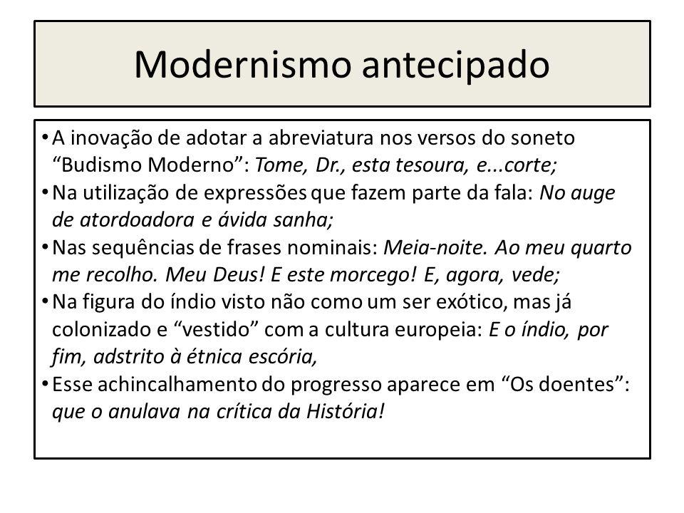"""Modernismo antecipado A inovação de adotar a abreviatura nos versos do soneto """"Budismo Moderno"""": Tome, Dr., esta tesoura, e...corte; Na utilização de"""