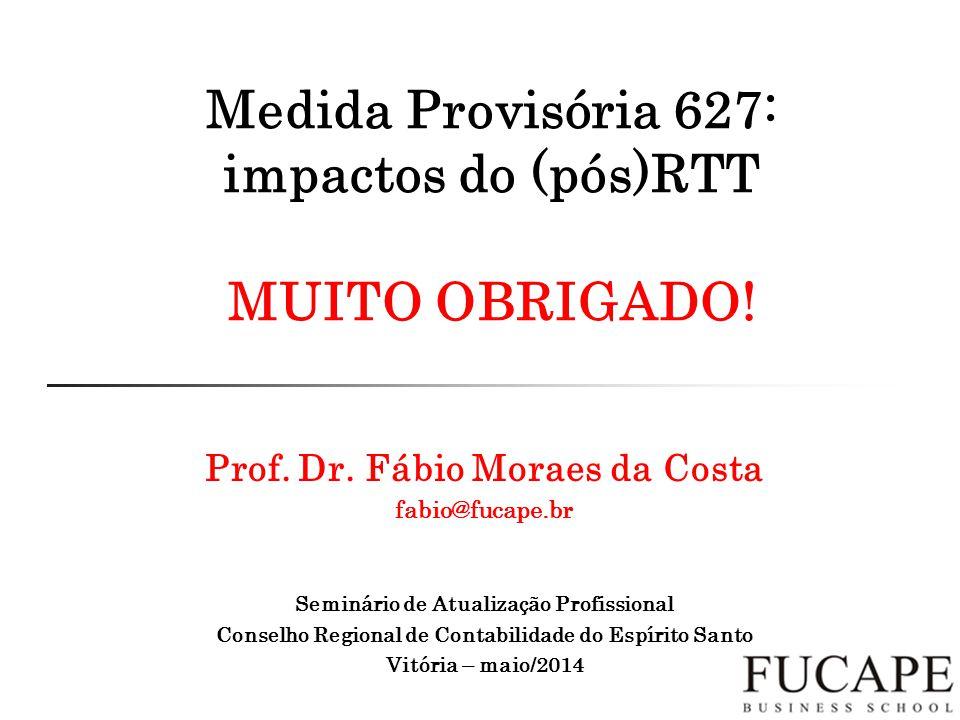 Medida Provisória 627: impactos do (pós)RTT MUITO OBRIGADO.