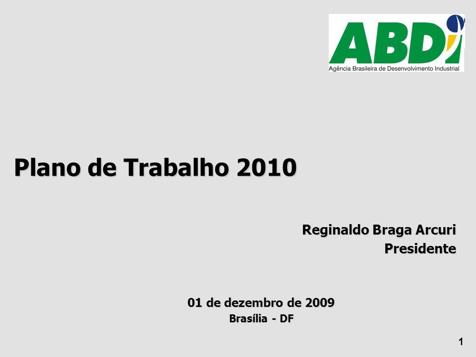 Plano de Trabalho 2010 Reginaldo Braga Arcuri Presidente 01 de dezembro de 2009 Brasília - DF 1