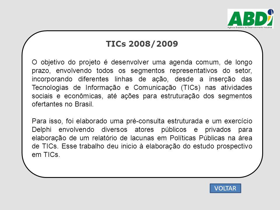 TICs 2008/2009 O objetivo do projeto é desenvolver uma agenda comum, de longo prazo, envolvendo todos os segmentos representativos do setor, incorpora