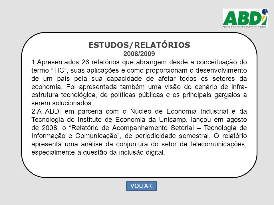 """ESTUDOS/RELATÓRIOS 2008/2009 1.Apresentados 26 relatórios que abrangem desde a conceituação do termo """"TIC"""", suas aplicações e como proporcionam o dese"""