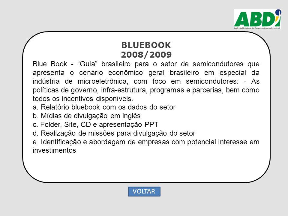 """BLUEBOOK 2008/2009 Blue Book - """"Guia"""" brasileiro para o setor de semicondutores que apresenta o cenário econômico geral brasileiro em especial da indú"""
