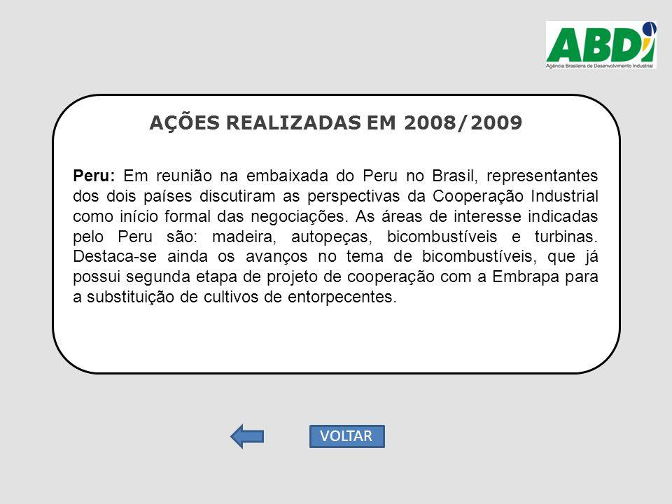AÇÕES REALIZADAS EM 2008/2009 Peru: Em reunião na embaixada do Peru no Brasil, representantes dos dois países discutiram as perspectivas da Cooperação