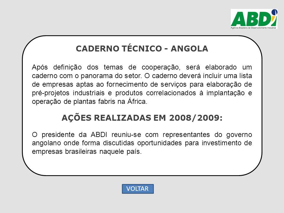 CADERNO TÉCNICO - ANGOLA Após definição dos temas de cooperação, será elaborado um caderno com o panorama do setor. O caderno deverá incluir uma lista
