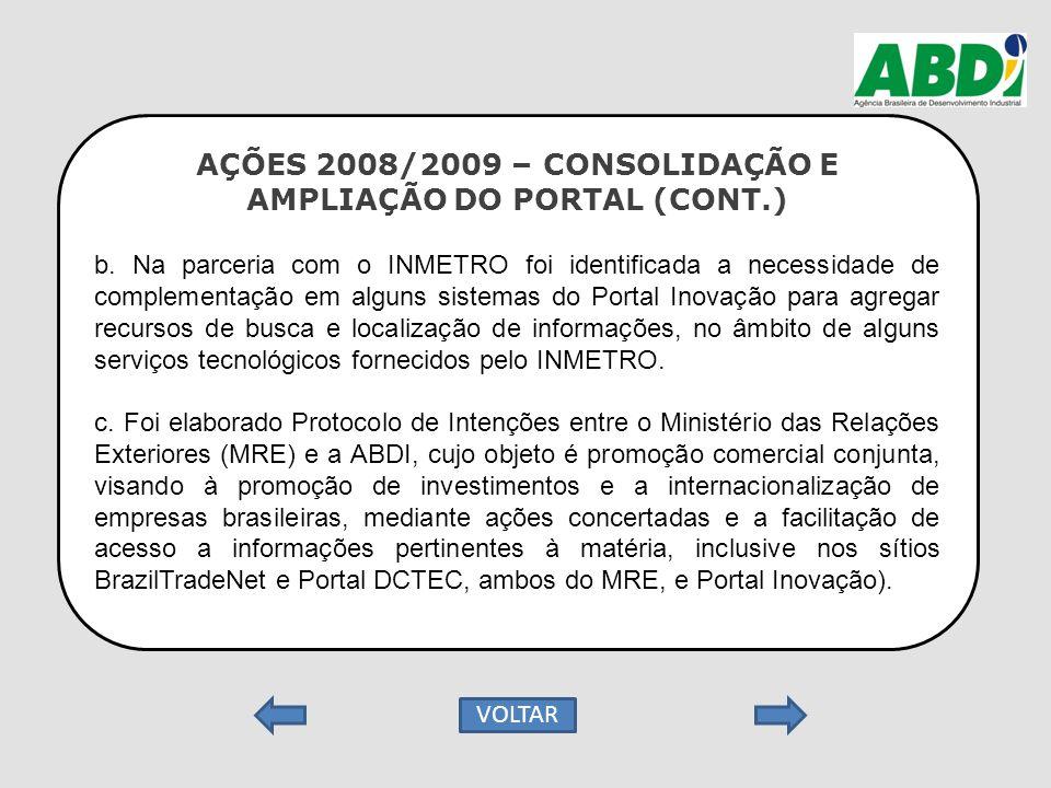 AÇÕES 2008/2009 – CONSOLIDAÇÃO E AMPLIAÇÃO DO PORTAL (CONT.) b. Na parceria com o INMETRO foi identificada a necessidade de complementação em alguns s