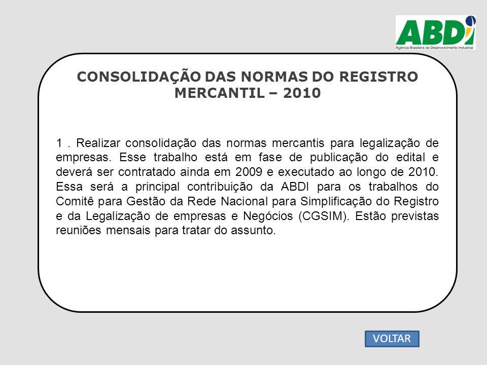 CONSOLIDAÇÃO DAS NORMAS DO REGISTRO MERCANTIL – 2010 1. Realizar consolidação das normas mercantis para legalização de empresas. Esse trabalho está em