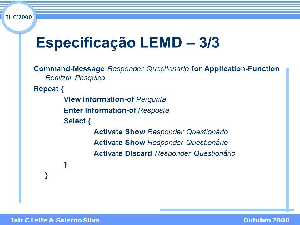 IHC'2000 Jair C Leite & Salerno SilvaOutubro 2000 Especificação LEMD – 3/3 Command-Message Responder Questionário for Application-Function Realizar Pe