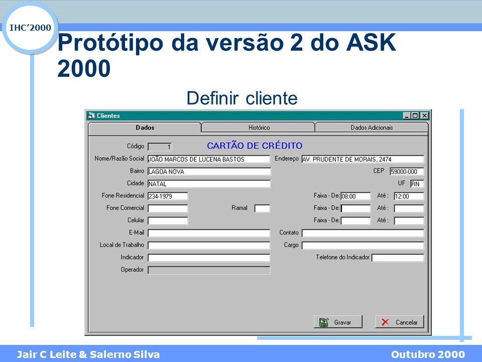IHC'2000 Jair C Leite & Salerno SilvaOutubro 2000 Protótipo da versão 2 do ASK 2000 Definir cliente