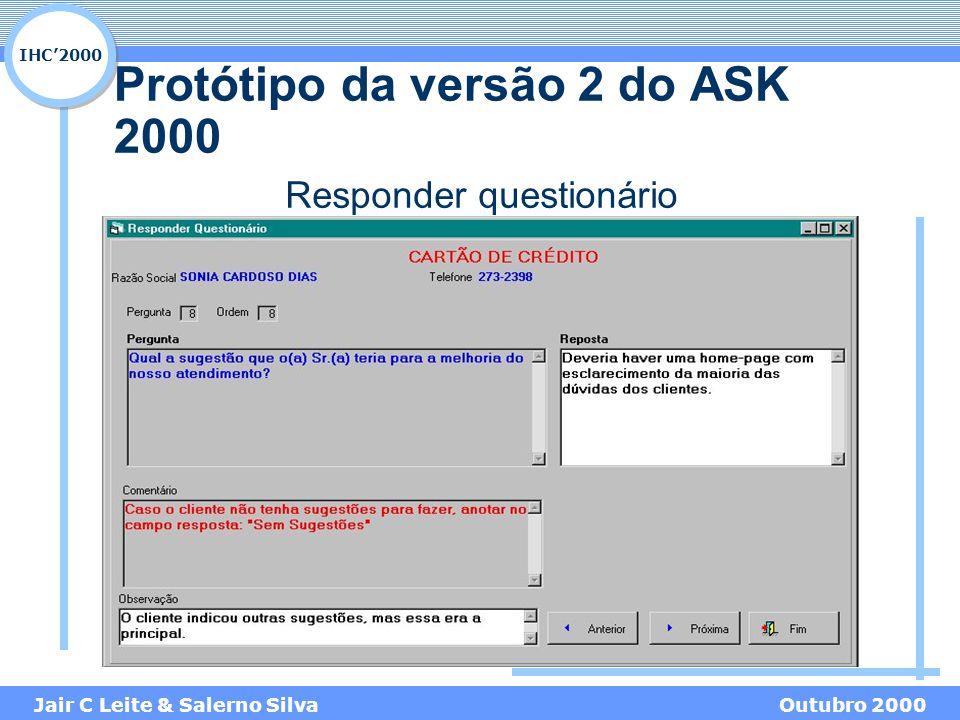IHC'2000 Jair C Leite & Salerno SilvaOutubro 2000 Responder questionário Protótipo da versão 2 do ASK 2000