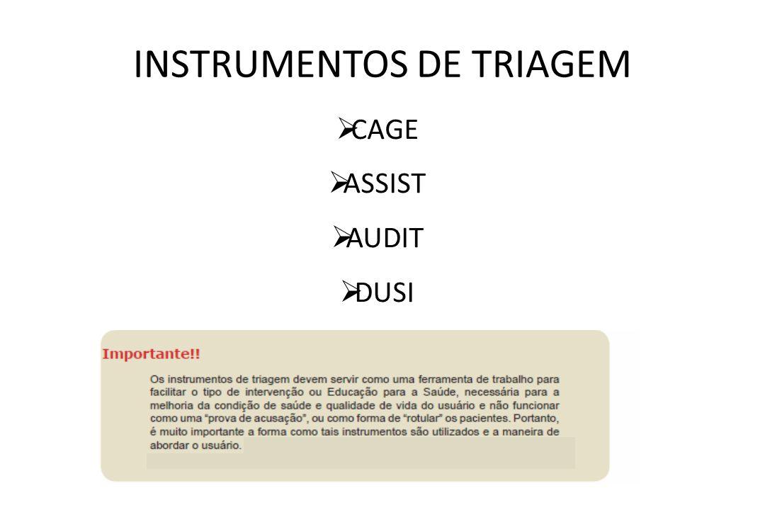 INSTRUMENTOS DE TRIAGEM  CAGE  ASSIST  AUDIT  DUSI