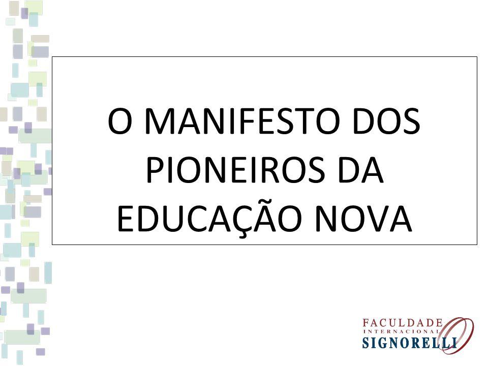 Objetivo do Manifesto: Traçar diretrizes de uma nova política nacional de educação e ensino em todos os níveis, aspectos e modalidades.