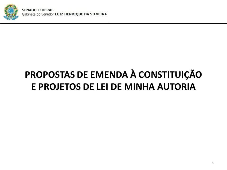 2 PROPOSTAS DE EMENDA À CONSTITUIÇÃO E PROJETOS DE LEI DE MINHA AUTORIA