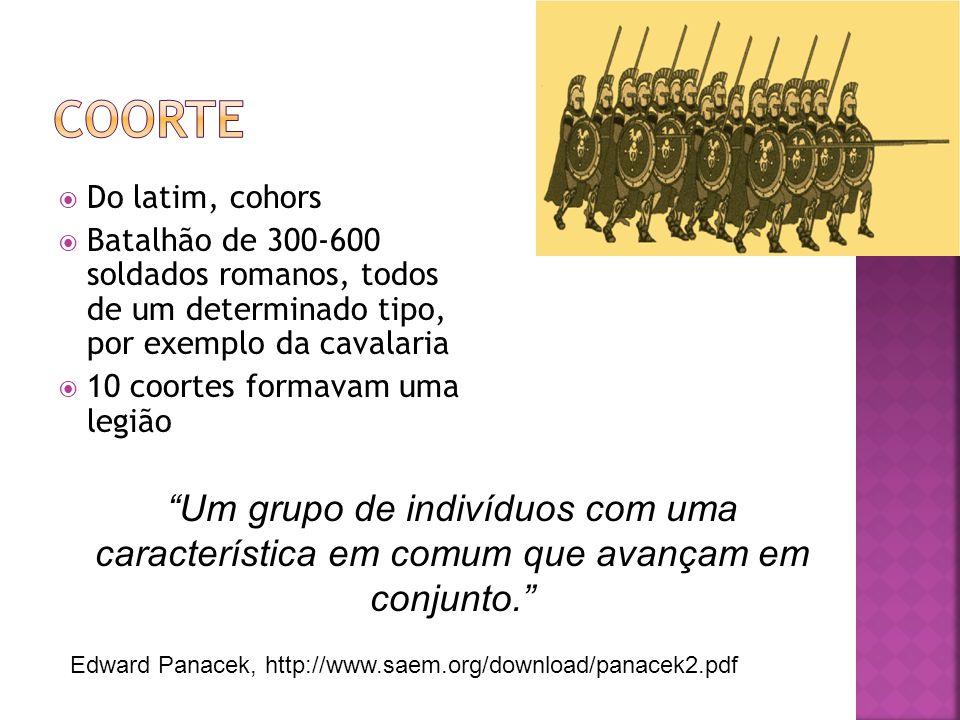 """ Do latim, cohors  Batalhão de 300-600 soldados romanos, todos de um determinado tipo, por exemplo da cavalaria  10 coortes formavam uma legião """"Um"""