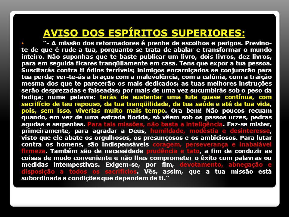 AVISO DOS ESPÍRITOS SUPERIORES: - A missão dos reformadores é prenhe de escolhos e perigos.