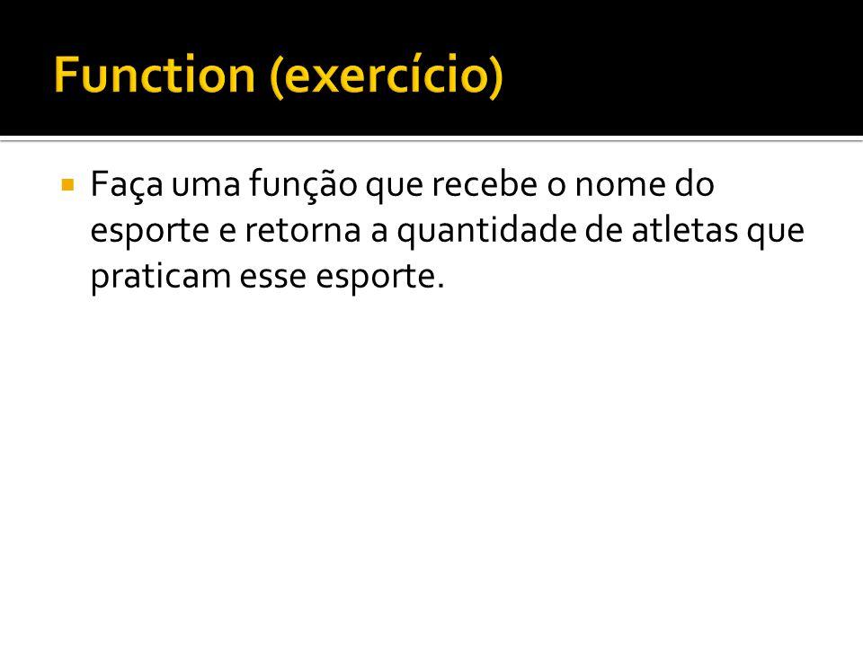  Faça uma função que recebe o nome do esporte e retorna a quantidade de atletas que praticam esse esporte.