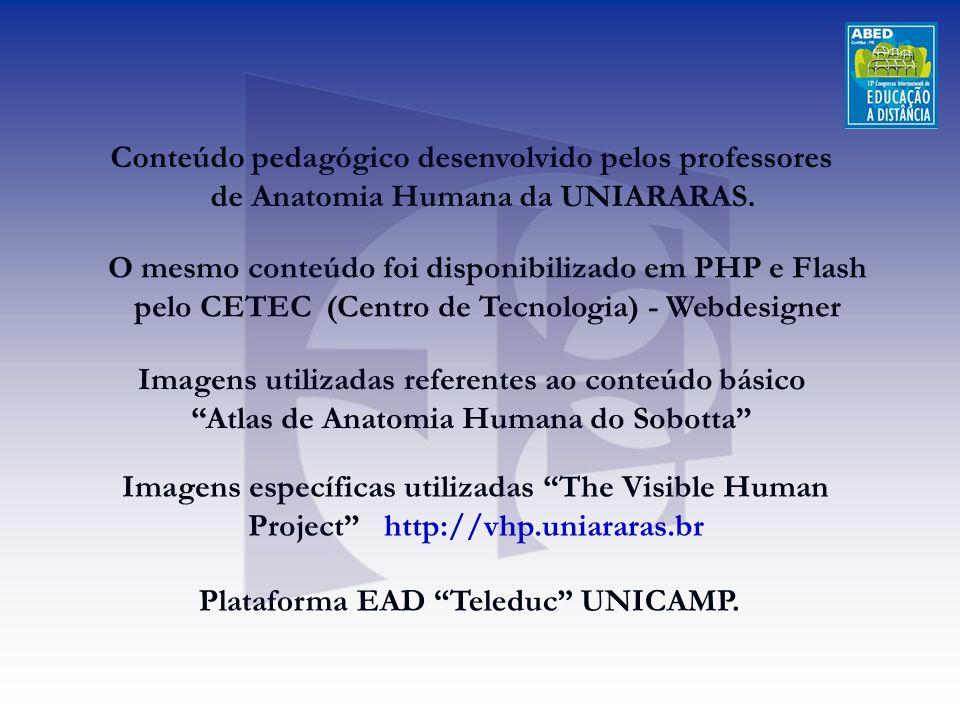 Conteúdo pedagógico desenvolvido pelos professores de Anatomia Humana da UNIARARAS. O mesmo conteúdo foi disponibilizado em PHP e Flash pelo CETEC (Ce