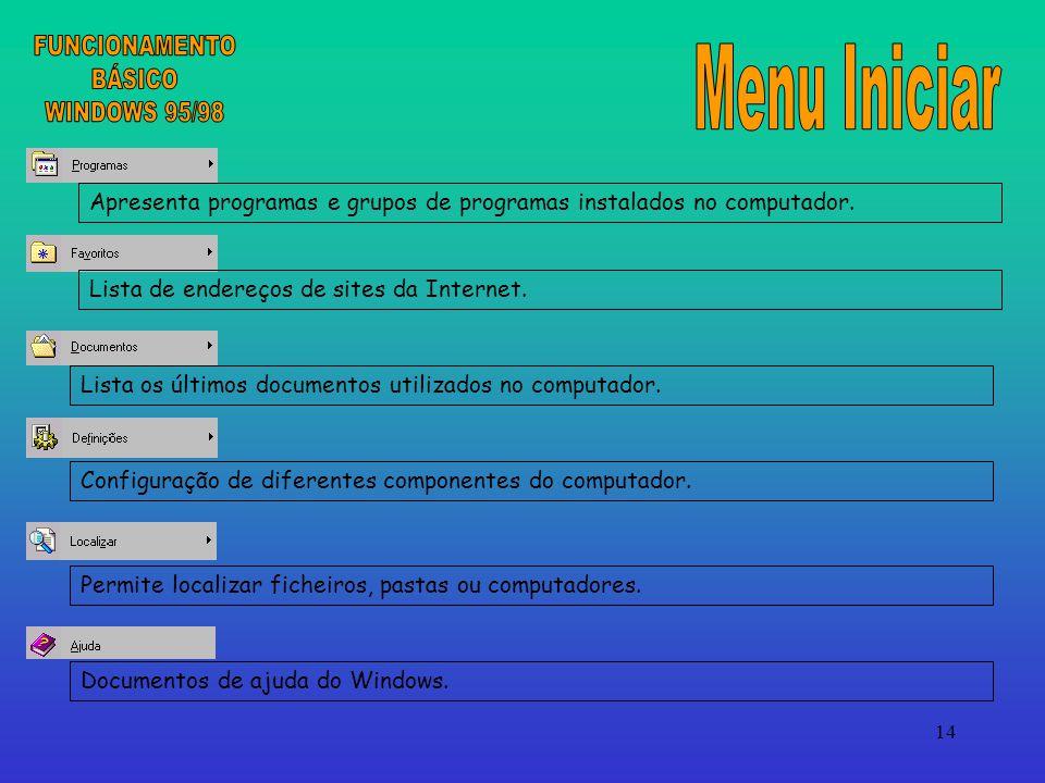 14 Apresenta programas e grupos de programas instalados no computador.