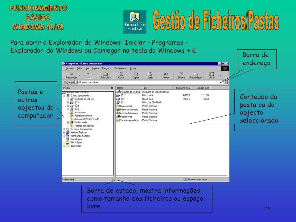 36 Pastas e outros objectos do computador Conteúdo da pasta ou do objecto seleccionado Barra de estado, mostra informações como tamanho dos ficheiros ou espaço livre.