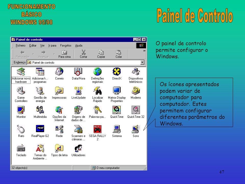 47 O painel de controlo permite configurar o Windows.