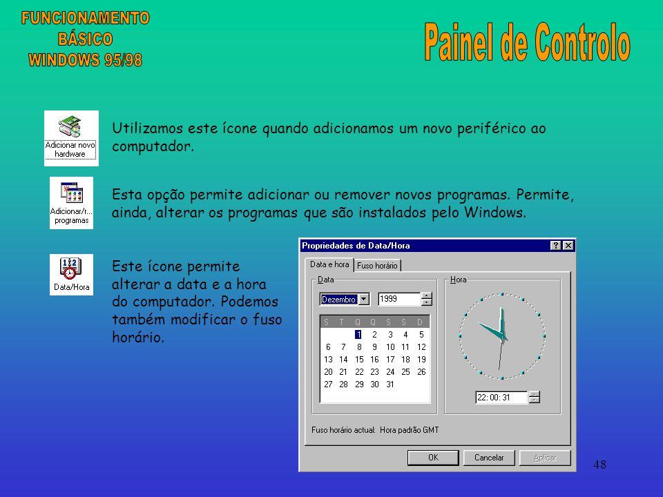 48 Utilizamos este ícone quando adicionamos um novo periférico ao computador.