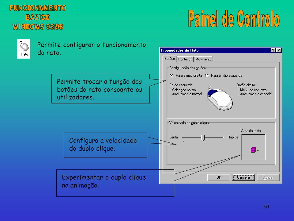 50 Permite configurar o funcionamento do rato.