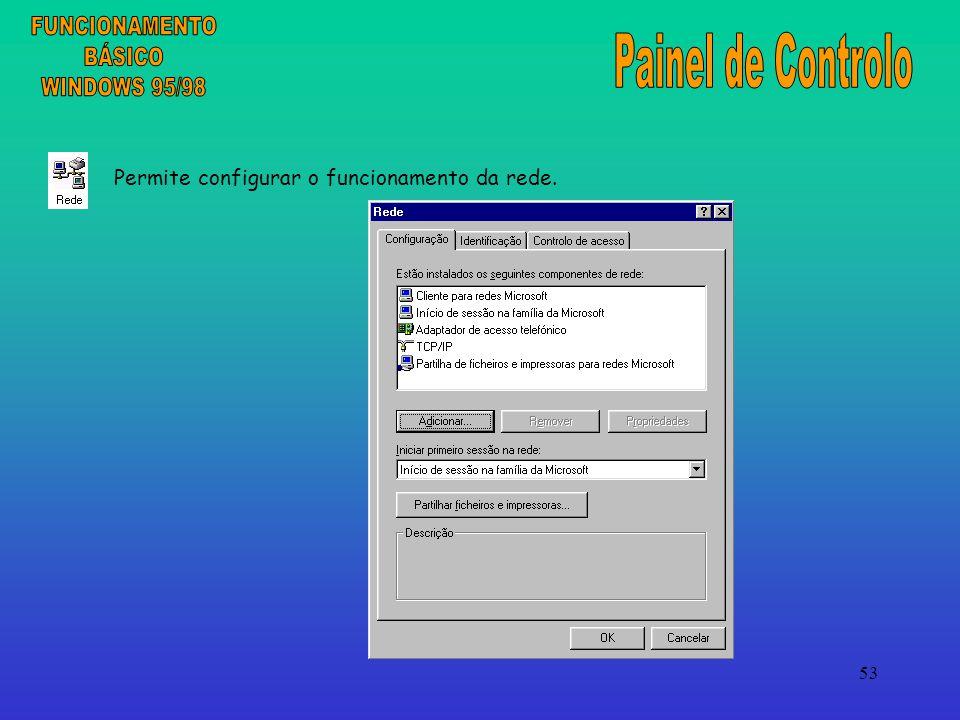 53 Permite configurar o funcionamento da rede.